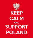 KEEP CALM AND SUPPORT POLAND - Personalised Poster large