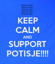 KEEP CALM AND SUPPORT POTISJE!!!! - Personalised Poster large
