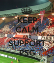 KEEP CALM AND SUPPORT PSG - Personalised Poster large