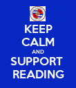 KEEP CALM AND SUPPORT  READING - Personalised Poster large
