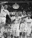 KEEP CALM AND SUPPORT REAL MADRID - Personalised Poster large