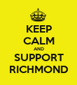 KEEP CALM AND SUPPORT RICHMOND - Personalised Poster large