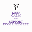 KEEP CALM AND SUPPORT ROGER FEDERER - Personalised Poster large