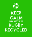 KEEP CALM AND SUPPORT RUGBY RECYCLED - Personalised Poster large