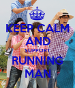 KEEP CALM AND SUPPORT RUNNING MAN - Personalised Poster large