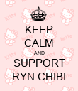 KEEP CALM AND SUPPORT RYN CHIBI - Personalised Poster large