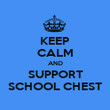 KEEP CALM AND SUPPORT SCHOOL CHEST - Personalised Poster large