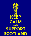 KEEP CALM AND SUPPORT SCOTLAND - Personalised Poster large
