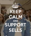 KEEP CALM AND SUPPORT SELLS - Personalised Poster large