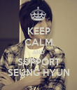 KEEP CALM AND SUPPORT SEUNG HYUN - Personalised Poster large