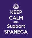 KEEP CALM AND Support SPANEGA - Personalised Poster large