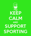 KEEP CALM AND SUPPORT SPORTING - Personalised Poster large