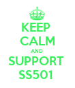 KEEP  CALM AND  SUPPORT  SS501  - Personalised Poster large