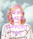 KEEP CALM AND SUPPORT TAE - Personalised Poster large