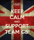 KEEP CALM AND SUPPORT TEAM GB! - Personalised Poster large