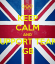 KEEP CALM AND SUPPORT TEAM  GB - Personalised Poster large