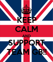 KEEP CALM AND SUPPORT TEAM GB!! - Personalised Poster large