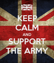 KEEP CALM AND SUPPORT THE ARMY - Personalised Poster large
