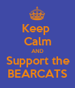 Keep  Calm AND Support the BEARCATS - Personalised Poster large