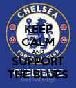 KEEP CALM AND SUPPORT THE BLUES - Personalised Poster large