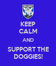 KEEP CALM AND SUPPORT THE DOGGIES! - Personalised Poster large