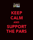 KEEP CALM AND SUPPORT THE PARS - Personalised Poster large