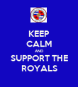 KEEP CALM AND SUPPORT THE ROYALS - Personalised Poster large