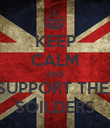 KEEP CALM AND SUPPORT THE  SOILDERS - Personalised Poster large
