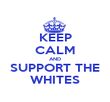 KEEP CALM AND SUPPORT THE WHITES - Personalised Poster large