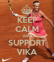 KEEP CALM AND SUPPORT VIKA - Personalised Poster large