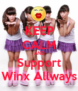 KEEP CALM AND Support Winx Allways - Personalised Poster large