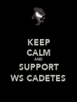 KEEP CALM AND SUPPORT WS CADETES - Personalised Poster large