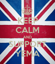 KEEP CALM AND SUPPORT YEMA - Personalised Poster large