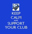 KEEP CALM AND SUPPORT YOUR CLUB - Personalised Poster large