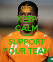 KEEP CALM AND SUPPORT YOUR TEAM - Personalised Poster large