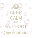 KEEP CALM AND SUPPORT @yulinararief - Personalised Poster large