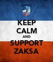 KEEP CALM AND SUPPORT ZAKSA - Personalised Poster large