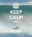 KEEP CALM AND  SURF - Personalised Poster large
