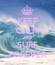 KEEP CALM AND SURF FOREVER - Personalised Poster large
