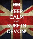 KEEP CALM AND SURF IN DEVON! - Personalised Poster large