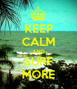 KEEP CALM AND SURF MORE - Personalised Poster large