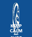 KEEP CALM AND SURF STRONG - Personalised Poster large