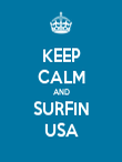KEEP CALM AND SURFIN USA - Personalised Poster large