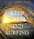 KEEP CALM  AND SURFING - Personalised Poster large