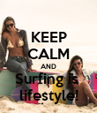 KEEP CALM AND Surfing is  lifestyle! - Personalised Poster large