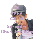 KEEP CALM AND Surpport Iqbaal Dhiafakhri Ramadhan - Personalised Poster large