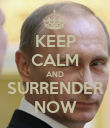 KEEP CALM AND SURRENDER NOW - Personalised Poster large
