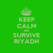 KEEP CALM AND SURVIVE RIYADH - Personalised Poster large
