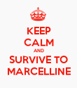 KEEP CALM AND SURVIVE TO MARCELLINE - Personalised Poster large