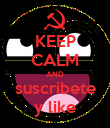 KEEP CALM AND suscribete y like - Personalised Poster large